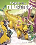 I Want to Be a Triceratops | Thomas Kingsley Troupe |