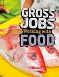 Gross Jobs Working with Food | Nikki Bruno |