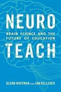 Neuroteach   Whitman, Glenn ; Kelleher, Ian  