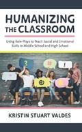Humanizing the Classroom   Kristin Stuart Valdes  