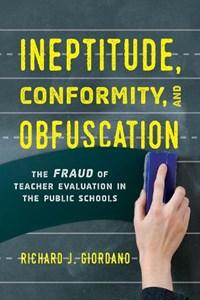 Ineptitude, Conformity, and Obfuscation   Richard J. Giordano  