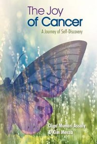 The Joy of Cancer | Assaly, Olga Munari ; Mecca, Kim |