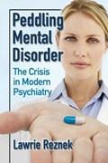 Reznek, L: Peddling Mental Disorder | Lawrie Reznek |