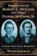 Brigadier General Robert L. McCook and Colonel Daniel McCook, Jr.   Wayne Fanebust  
