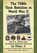 The 758th Tank Battalion in World War II   Joe Wilson  