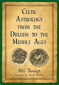 Celtic Astrology from the Druids to the Middle Ages | M.G. Boutet |