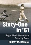 Sixty-One in '61 | Robert M. Gorman |