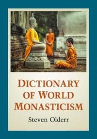 Dictionary of World Monasticism   Steven Olderr  