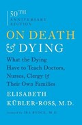 On Death and Dying | Elisabeth Kubler-Ross |