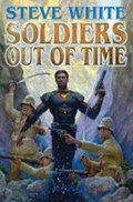 Soldiers Out of Time | Steve White |