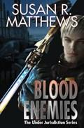 BLOOD ENEMIES | Susan Matthews |