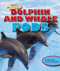 Dolphin and Whale Pods | Richard Spilsbury |