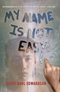 My Name Is Not Easy   Debby Dahl Edwardson  