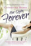 Not Quite Forever   Catherine Bybee  