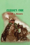 Culhane's Code | Terrell L. Bowers |