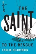 The Saint to the Rescue | Leslie Charteris |