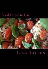 Food I Love to Eat | Lisa Liffen |