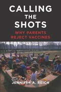 Calling the Shots | Jennifer A. Reich |