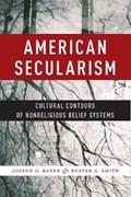 American Secularism | Baker, Joseph O. ; Smith, Buster G. |