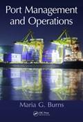 Port Management and Operations | Maria G. (university Of Houston, Texas, Usa) Burns |