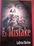 My Ex-Mistake | LaDena Skelton |