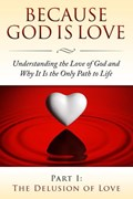 Because God Is Love - Part I: The Delusion of Love | Fersen Perera |