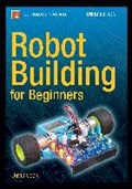 Robot Building for Beginners, Third Edition | David Cook |