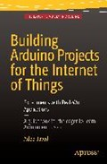 Building Arduino Projects for the Internet of Things   Adeel Javed  