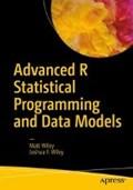 Advanced R Statistical Programming and Data Models   Wiley, Matt ; Wiley, Joshua F.  