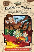 Gravity Falls: Dipper and Mabel and the Curse of the Time Pirates' Treasure!   Jeffrey Rowe  