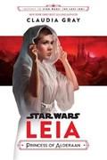 JOURNEY TO STAR WARS THE LAST JEDI LEIA | Claudia Gray |