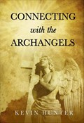 Connecting with the Archangels | Kevin Hunter |