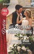 His Pregnant Princess Bride   Catherine Mann ; Brenda Jackson  