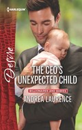 The CEO's Unexpected Child   Andrea Laurence  