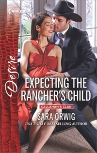 Expecting the Rancher's Child | Sara Orwig |