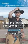 The Ranger's Rodeo Rebel   Pamela Britton  