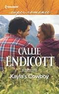 Kayla's Cowboy   Callie Endicott  
