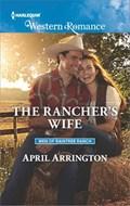 The Rancher's Wife   April Arrington  