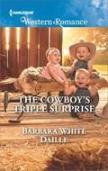 The Cowboy's Triple Surprise | Barbara White Daille |
