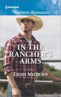 In the Rancher's Arms | Trish Milburn |