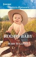 Rodeo Baby   Mary Sullivan  