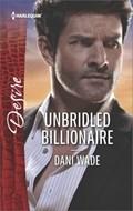 Unbridled Billionaire   Dani Wade  