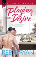 Playing with Desire | Reese Ryan |