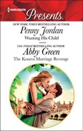 Wanting His Child & The Kouros Marriage Revenge   Penny Jordan ; Abby Green  