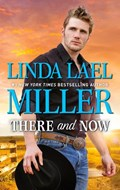 There and Now | Linda Lael Miller |