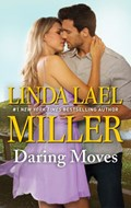 Daring Moves | Linda Lael Miller |