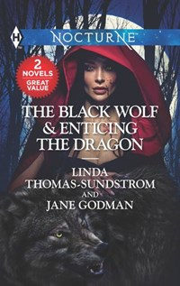 The Black Wolf & Enticing the Dragon   Linda Thomas-Sundstrom ; Jane Godman  