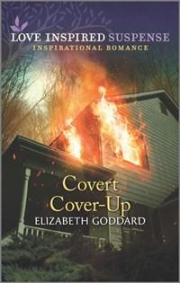 Covert Cover-Up   Elizabeth Goddard  