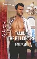 Taming the Billionaire | Dani Wade |