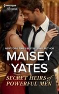 Secret Heirs of Powerful Men   Maisey Yates  